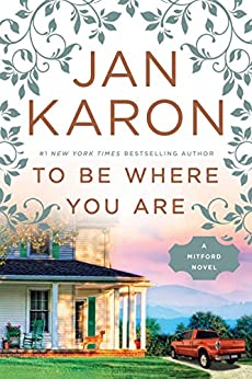 To Be Where You Are (Mitford Book 14) by [Jan Karon]