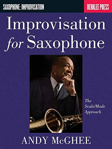 Improvisation For Saxophone - The Scale/Mode Approach: Lehrmaterial für Saxophon (Saophone: Improvisation)