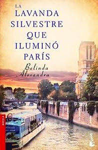 La lavanda silvestre que iluminó París (NF Novela)