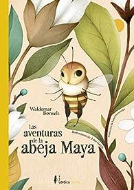 Las aventuras de la abeja Maya par Waldemar Bonsels