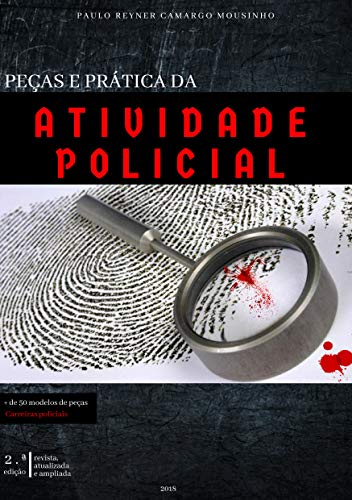 PEÇAS E PRÁTICA DA ATIVIDADE POLICIAL