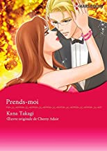 Prends-moi:Harlequin Manga (French Edition)