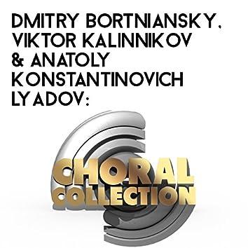Dmitry Bortniansky, Viktor Kalinnikov & Anatoly Konstantinovich Lyadov: Choral Collection