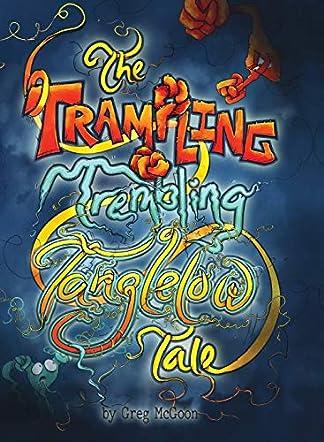 The Trampling Trembling Tanglelow Tale