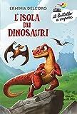 L'isola dei dinosauri (Il battello a vapore. Serie azzurra Vol. 64)