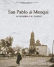 San Pablo de Meoqui: La historia de un pueblo y su templo (Spanish Edition)