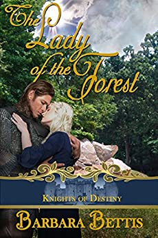 The Lady of the Forest (Knights of Destiny) by [Barbara Bettis]