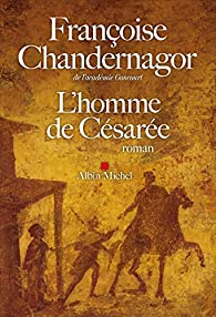 L'homme de Césarée par Françoise Chandernagor
