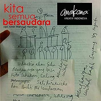 Kita Semua Bersaudara (feat. Awe Amin Wahyudi, Iris Shine, Poppy, Ipul, Dino, Tegar, Keanu, Dadi, NoiseCreator, Atc Widyatama, Erwin Koboy Banjaran, Pidi Baiq)
