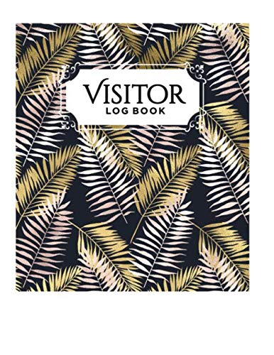 Visitor Log Book: Template For Registration of Guests, Visitor Sheet For Signing In and Out! Beach Party Guest Diary! ( Golden Leaves Large Soft Cover)