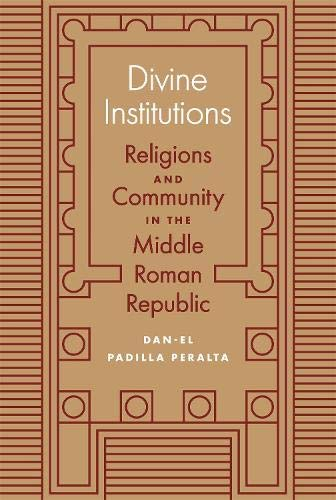 Divine Institutions: Religions and Community in the Middle Roman Republic