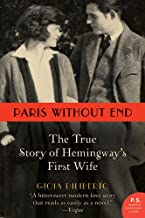 Paris Without End: The True Story of Hemingway's First Wife