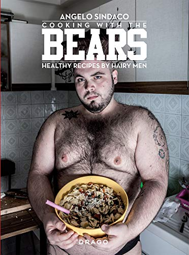 Cooking with Bears: Healthy Recipes by Hairy Men