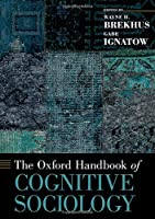 The Oxford Handbook of Cognitive Sociology (Oxford Handbooks)