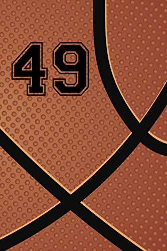 49 Journal: Number #49 Basketball Jersey Forty Nine Notebook, Basketball Player Playbook Journal Gift, Personalized Basketball Present For Son, ... 120 Pages of 6 x 9 Inch Lined Notebook