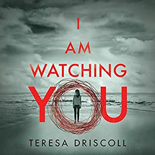 I Am Watching You                   By:                                                                                                                                 Teresa Driscoll                               Narrated by:                                                                                                                                 Elizabeth Knowelden                      Length: 8 hrs and 24 mins     2,262 ratings     Overall 4.3