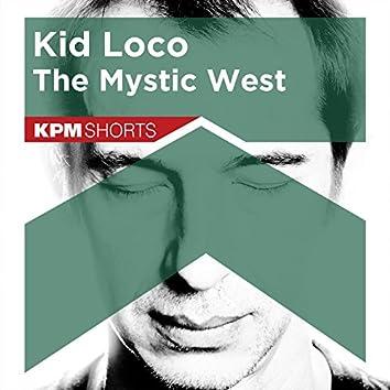 Kid Loco: The Mystic West