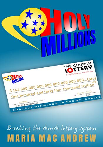 HOLY MILLIONS: Breaking the Church Lottery System (English Edition)