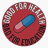 EMC Graphics Akira Good for Health Bad for Education Pill Vinyl Waterproof Sticker Decal Car Laptop Wall Window Bumper Sticker 5'