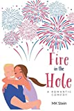Fire in the Hole: A Romantic Comedy