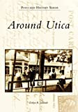 Around Utica  (NY)  (Images of America)