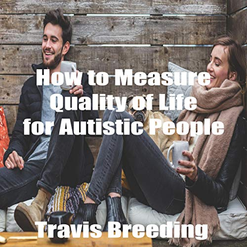 How to Measure Quality of Life for Autistic People audiobook cover art