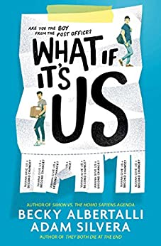 What If It's Us by [Adam Silvera, Becky Albertalli]