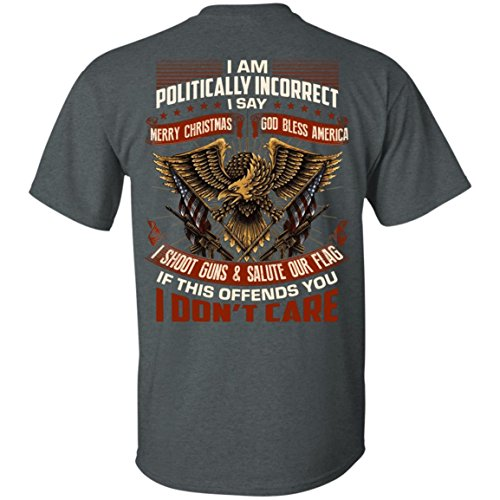 I Am Politically Incorrect I Say Merry Christmas God Bless America Print On Back T-Shirt Dark Heather