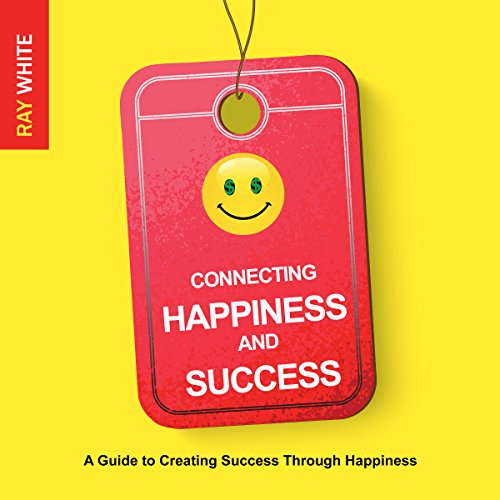 Connecting Happiness and Success audiobook cover art