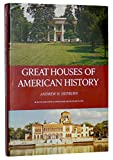 GREAT HOUSES OF AMERICAN HISTORY. [Hardcover] by Hepburn, Andrew H.