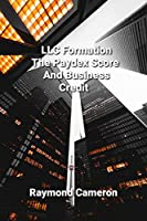 LLC Formation, The Paydex Score And Business Credit