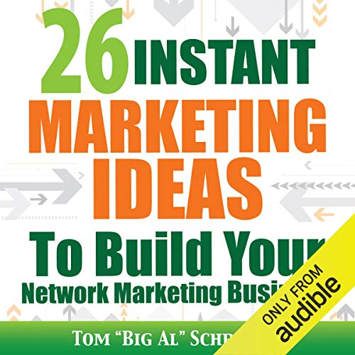 "26 Instant Marketing Ideas to Build Your Network Marketing Business Audiobook By Tom ""Big Al"" Schreiter cover art"
