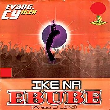 Ike Na Ebube (Arise O Lord)