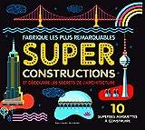 Super Constructions: 10 superbes maquettes à construire