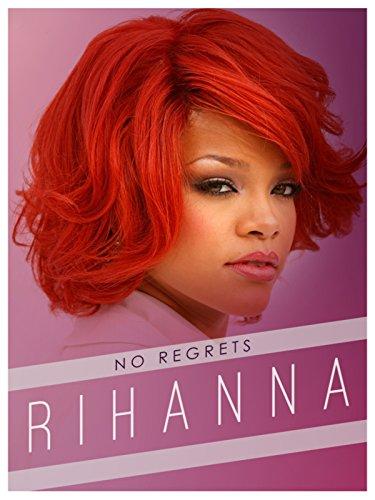 Rihanna: No Regrets