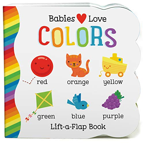 Babies Love Colors Chunky Lift-a-Flap Board Book
