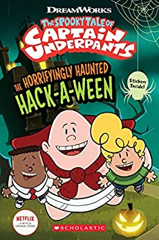 The Horrifyingly Haunted Hack-A-Ween (The Epic Tales of Captain Underpants TV: Young Graphic Novel) by [Meredith Rusu]