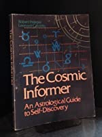 The Cosmic Informer: An Astrological Guide to Self Discovery 0316131989 Book Cover