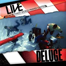 Deluge: Live from Bethany World Prayer Center