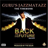Jazzmatazz Back To The Future Mix Tape by Guru (2008-02-19)