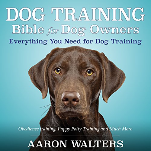 Dog Training Bible for Dog Owners audiobook cover art