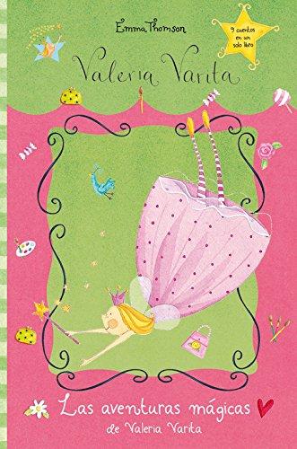 Las aventuras mágicas de Valeria Varita (Valeria Varita): (9 cuentos en un solo libro)