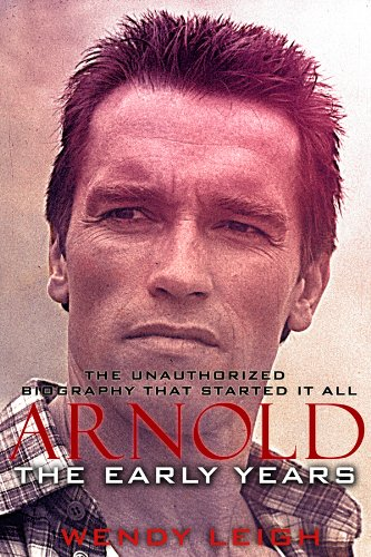 Arnold: The Early Years (The Unauthorized Biography) (English Edition)