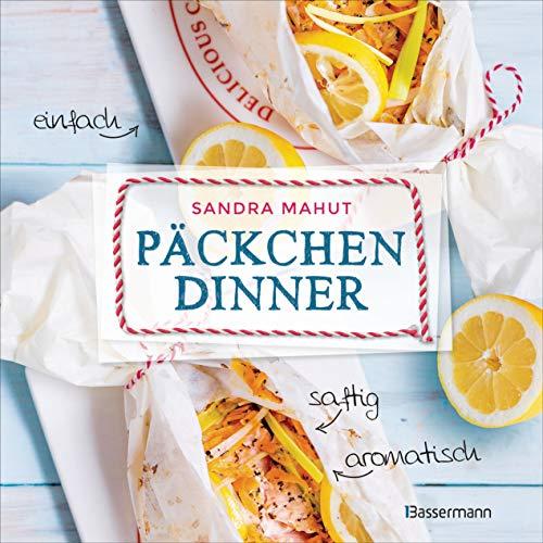 Päckchen-Dinner - einfach, saftig, aromatisch - Die besten Rezepte für leckere Päckchen aus Backpapier und Pergamentpapier. Nährstoffschonend kochen. ... Backofen: Vorspeisen, Hauptgerichte, Desserts