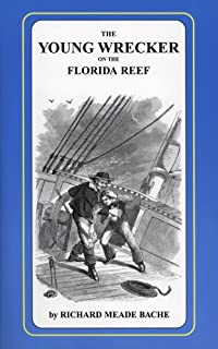 The Young Wrecker on the Florida Reef or, The Trials and Adventures of Fred Ransom