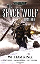 Space Wolf, the First Omnibus (Warhammer 40,000: Space Wolf) by William King (2007-01-02)