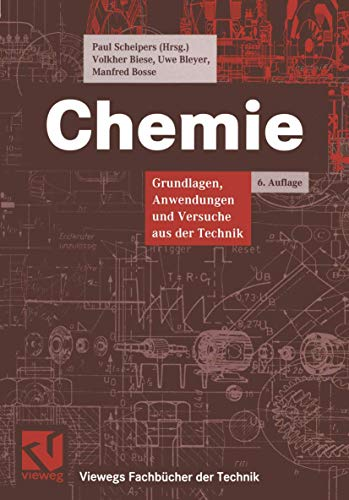 Chemie: Grundlagen, Anwendungen und Versuche aus der Technik (Viewegs Fachbücher der Technik)