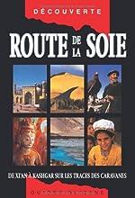 Route de la soie - De Xi'an à Kashgar sur les traces... de Judy Bonavia
