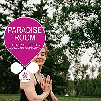 Paradise Room - Nature Sounds For Yoga And Meditation