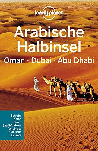 Preisvergleich Produktbild Lonely Planet Reiseführer Arabische Halbinsel,  Oman,  Dubai,  Abu Dhabi